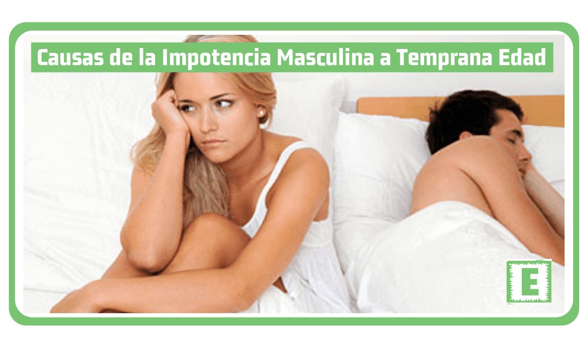Causas de la Impotencia Masculina a Temprana Edad