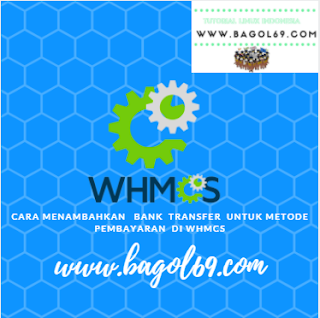 Cara Menambahkan   Bank  Transfer  untuk Metode  pembayaran  di WHMCS