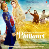 Phillauri soundtracks, ost Mika Singh, Jasleen Royal, bollywood www.unitedlyrics.com
