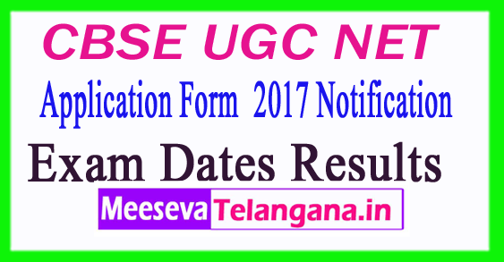 CBSE UGC NET Application Form 2017 Notification Exam Dates Results