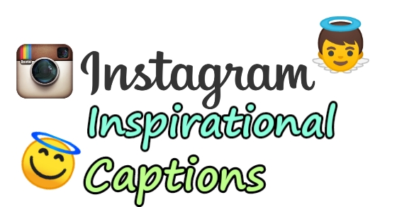 Inspirational Instagram captions, Instagram captions for inspiration, Best Instagram captions