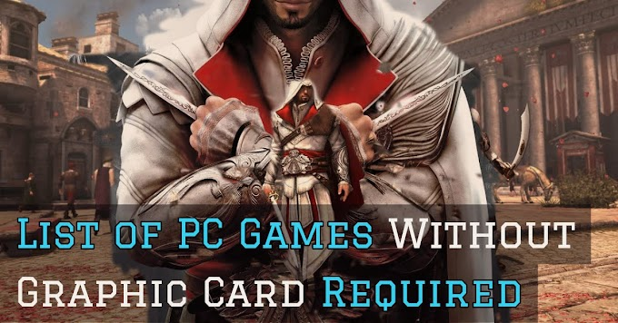List of PC Games Without Graphic Card Required