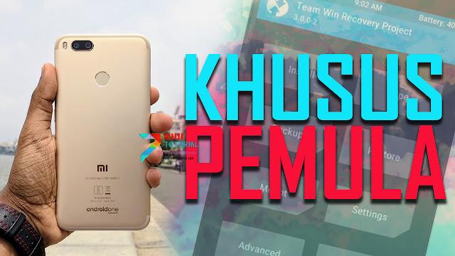 Khusus Pemula: Tata Cara Backup Rom Xiaomi Mi A1 Tanpa Harus Install Custom TWRP Recovery: Tetap Bisa Update OTA