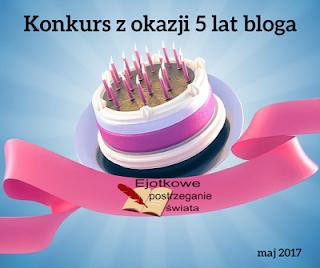 http://czytelnicza-dusza.blogspot.com/2017/05/wielka-feta-u-ejotka-czyli-konkurs-na-5.html