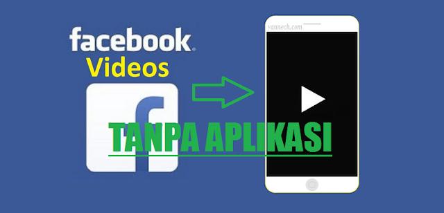 Cara Menyimpan Video Facebook Tanpa Aplikasi