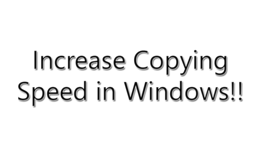 How-to-Increase-Copying-Speed-in-Windows