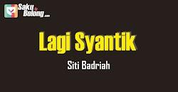 Lirik Lagu Siti Badriah - Lagi Syantik