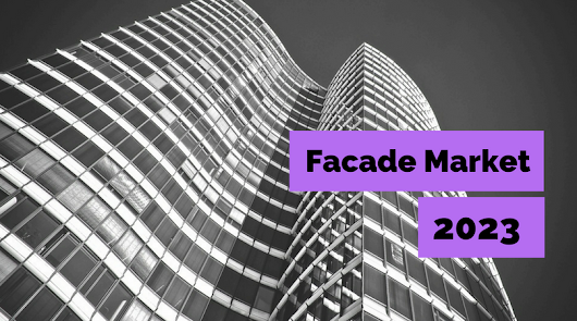 Facades Market: Comprehensive analysis by Type, Application, Trends and Forecast 2023