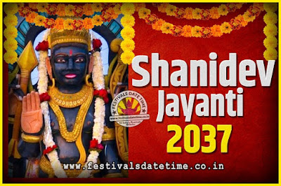 2037 Shani Jayanti Pooja Date and Time, 2037 Shani Jayanti Calendar