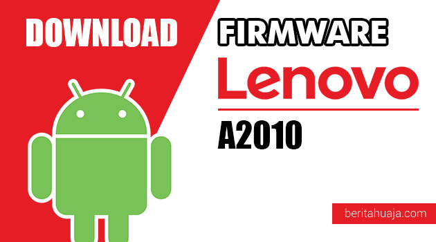 Download Firmware / Stock ROM Lenovo A2010 All Versions