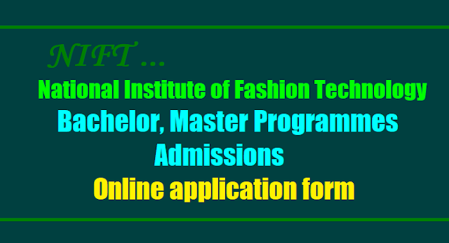 NIFT Bachelor, Master Programmes Admissions 2017, Online application form, Apply Online