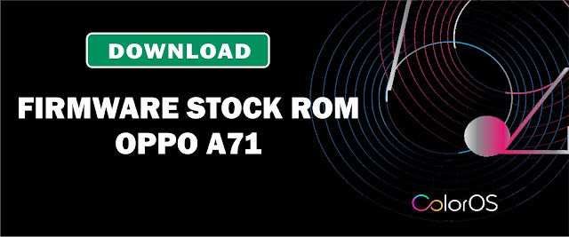Download Firmware Stock ROM Oppo A71 CPH1717EX