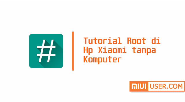 Cara Mudah Root Xiaomi Redmi 4A (Rolex) Tanpa Komputer