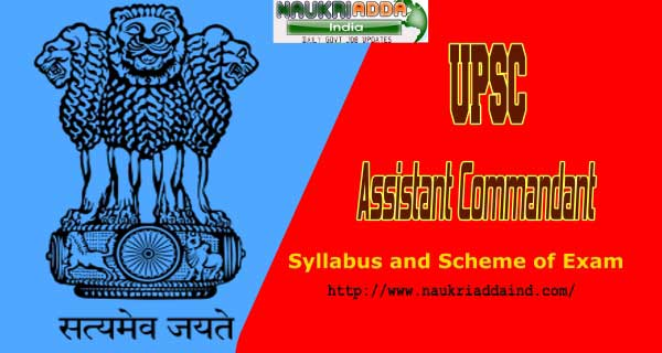 Assistant Commandants Exam Pattern & Syllabus