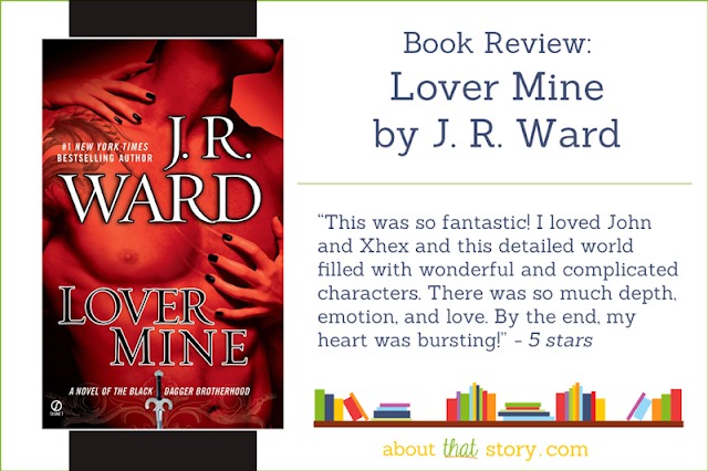 Book Review: Lover Mine by J. R. Ward | About That Story
