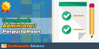 Kumpulan Administrasi Perpustakaan Sekolah Terlengkap Format Microsoft Word