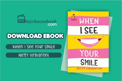 Download Novel When I See Your Smile by Netty Virgiantini Pdf