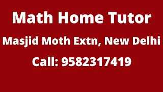Best Mathematics Home Tutor in Masjid Moth Extension, Delhi.