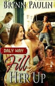 Fill her up (Daly Way #3) by Brynn Paulin