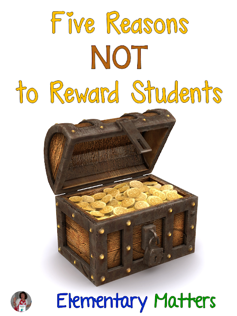Five Reasons NOT to Reward Students - Rewarding students MAY do more harm than good. Here are some reasons.