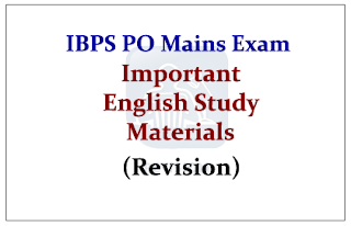 IBPS PO Mains- Important English Study Materials (Make Your Revision Effective)