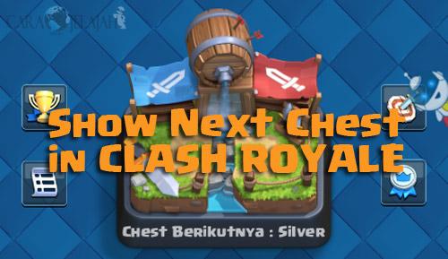 Cara Mengetahui Chest / Peti Selanjutnya di Clash Royale dengan menggunakan xmodgames