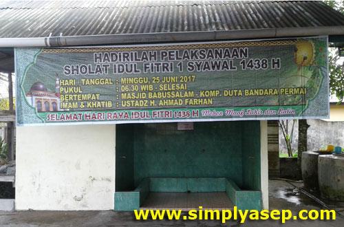 SPANDUK  : Ini hanya spanduk Pelaksanaan Sholat idul Fitrie saja  yang saya foto.  Hehe. Foto Asep Haryono