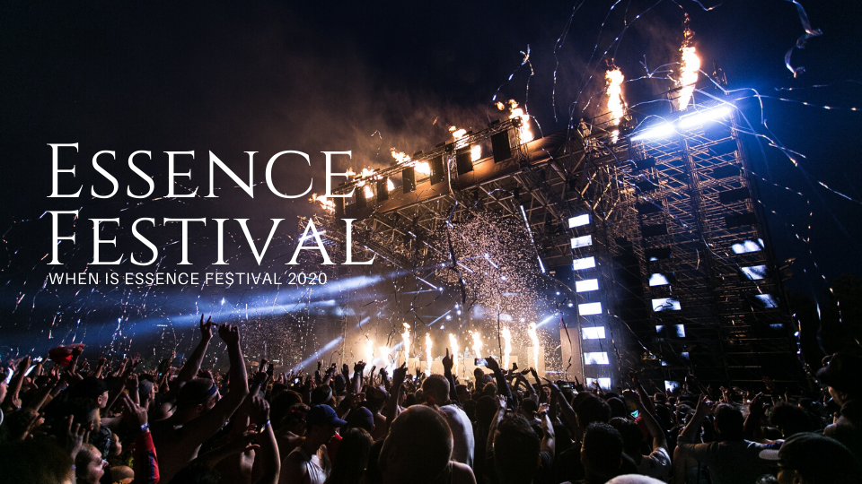 When is Essence Festival 2020 Dates -  Essence festival celebrate