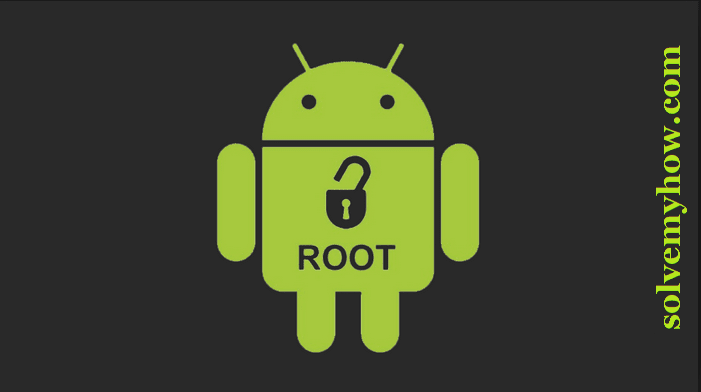 How To Root Android Phone - Without PC | Solve My How