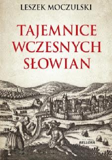 Tajemnice wczesnych Słowian - Leszek Moczulski