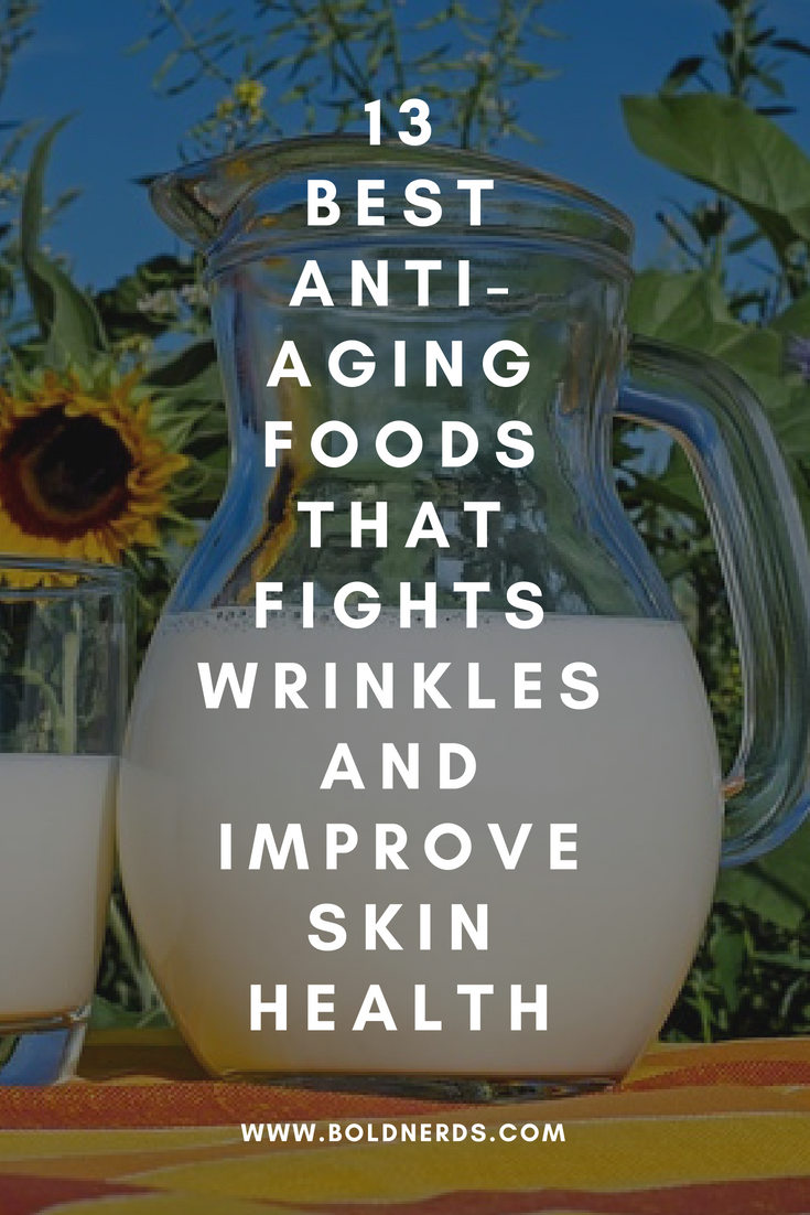 13  BEST ANTI-AGING FOODS THAT FIGHTS WRINKLES AND IMPROVE SKIN HEALTH