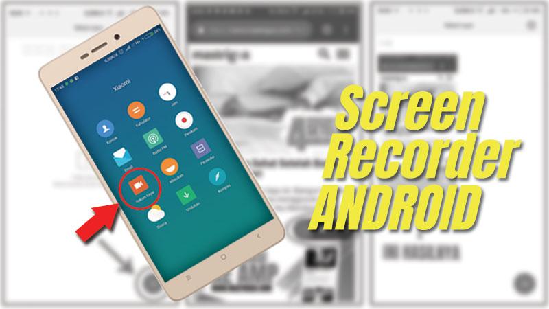 Cara Merekam Layar dan Suara Handphone Android