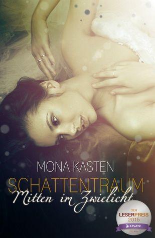 Schattentraum- Mitten im Zwielicht, Mona Kasten