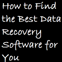 How to Find the Best Data Recovery Software for You