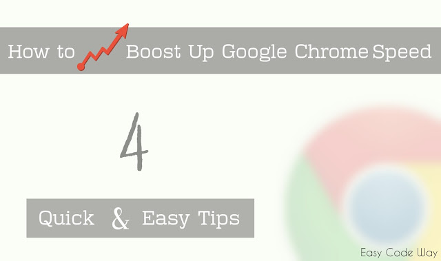 Boost Up Google Chrome Speed