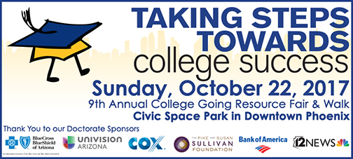 Poster for event featuring sponsor logos: Blue Cross and Blue Shield, Univision Arizona, Cox, Sullivan Foundation, Bank of America 12 News.  Taking Steps Towards College Success Walk-A-Thon and Resource Fair hosted by the Be a Leader Foundation on Sunday, Oct. 22 in Downtown Phoenix.