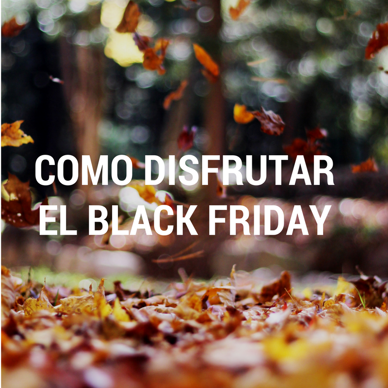 como disfrutar el black friday