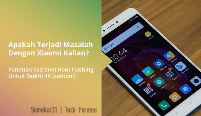 Panduan Fastboot Rom Flashing Untuk Redmi 4X (santoni) -