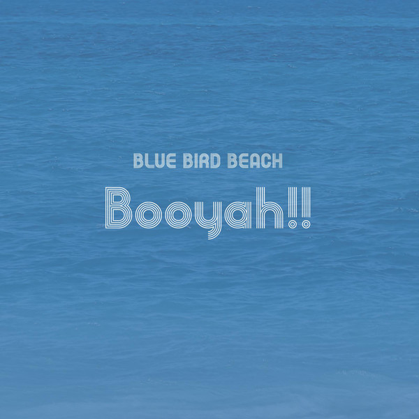 [Single] BLUE BIRD BEACH – Booyah!! (2016.04.06/MP3/RAR)