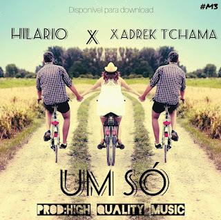 DOWNLOAD MP3: Hilario feat. Xadrek Tchama - um só (Prod by HQM)