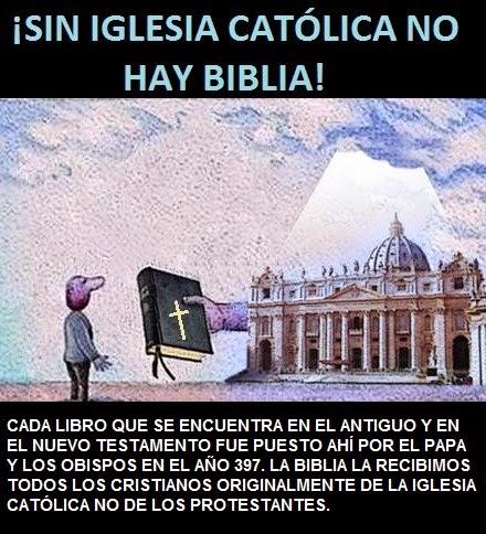 La Santidad como tarea.: SIN IGLESIA CATÓLICA NO HAY BIBLIA
