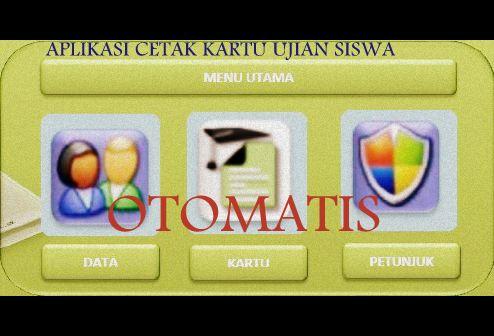 Aplikasi Cetak Kartu Ujian Siswa OTOMATIS