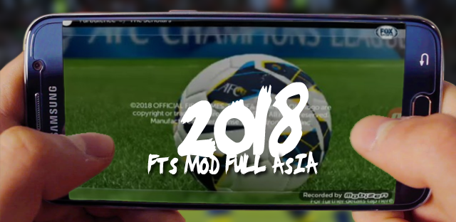 FTS Mod Full Asia 2018 Timnas Indonesia Terbaru