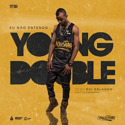 Young Double feat. Rui Orlando - Eu não Entendo (2017) [DOWNLOAD]Young Double feat. Rui Orlando - Eu não Entendo (2017) [DOWNLOAD]