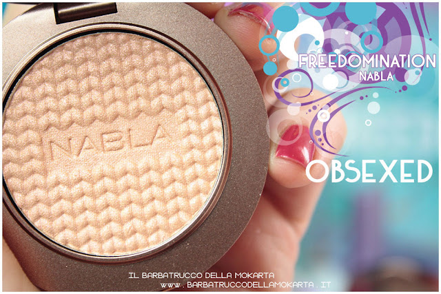 obsexed  highlighter nabla cosmetics  recensione shades & glow freedomination collection summer