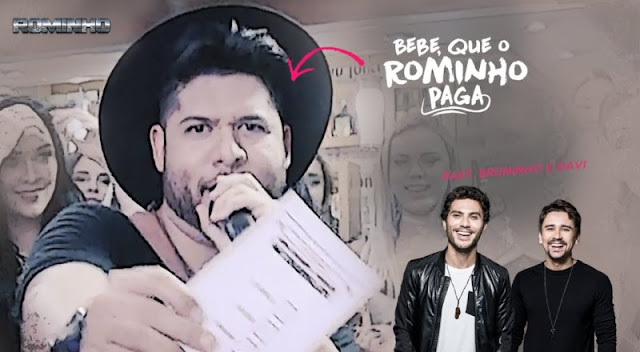 Rominho - Bebe que o Rominho Paga  Part. Bruninho e Davi
