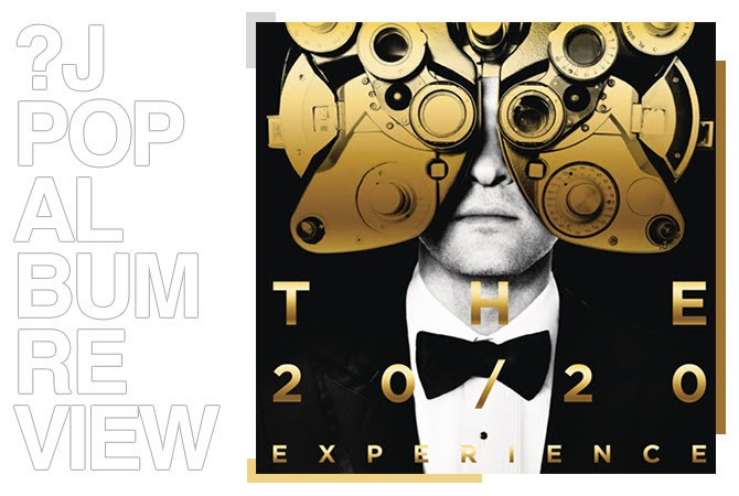 Album review: Justin Timberlake - The 20/20 experience part 2 of 2 | Random J Pop