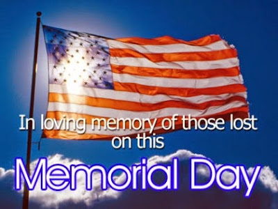 Happy Memorial Day 2016: in loving memory of those lost on this memorial day