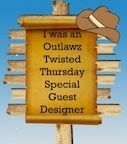Outlawz Guest Designer - Twisted Thursday Challenge - 5/29/14