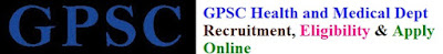 GPSC Health and Medical Dept Recruitment 2017 Eligibility & Apply Online
